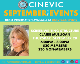 Screenwriting Structure Workshop w/ Claire Mulligan @ CineVic Society Of Independent Filmmakers Sep 28 2017 - Oct 19th @ CineVic Society Of Independent Filmmakers