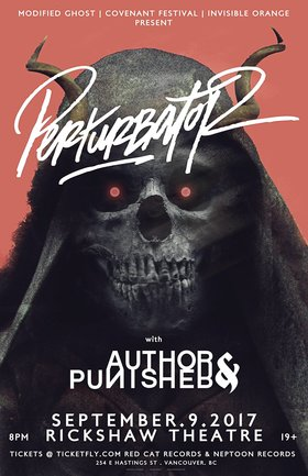 Perturbator, Author & Punisher, Weird Candle  @ Rickshaw Theatre Sep 9 2017 - Feb 20th @ Rickshaw Theatre
