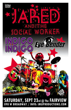 Jared Fowler, Jared and the Social Worker, INDIGO INDIGO , Eye Bender @ Fairview Pub Sep 23 2017 - Aug 20th @ Fairview Pub