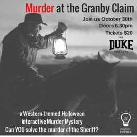 Murder at the Granby Claim @ The Duke Saloon Oct 30 2017 - Jul 9th @ The Duke Saloon