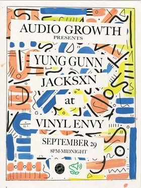 AudioGrowth 15: Jacksxn, Yung Gunn, The Funkee Wadd @ Vinyl Envy Sep 29 2017 - Jul 12th @ Vinyl Envy
