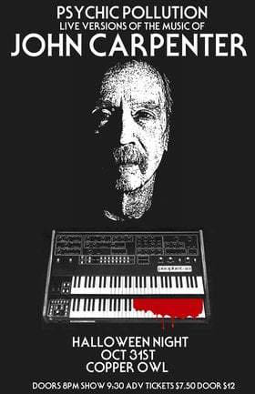 Psychic Pollution live versions of John Carpenter's music: Psychic Pollution @ Copper Owl Oct 31 2017 - Feb 20th @ Copper Owl