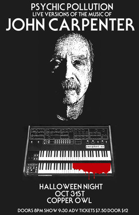 Psychic Pollution live versions of John Carpenter's music: Psychic Pollution @ Copper Owl Oct 31 2017 - Jan 26th @ Copper Owl