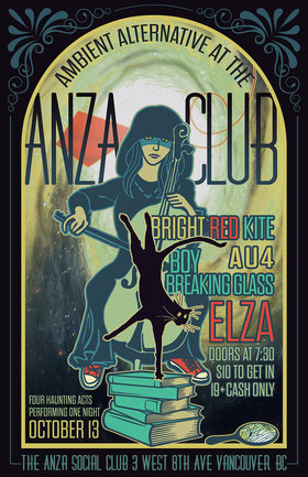 Ambient Alternative ft: Elza, Boy Breaking Glass, Au4, Bright Red Kite @ The Anza Club Oct 13 2017 - Sep 22nd @ The Anza Club