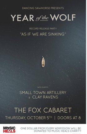 Year of the Wolf, Clay Ravens, Small Town Artillery @ Fox Theatre Oct 5 2017 - Oct 20th @ Fox Theatre