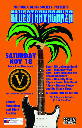 Bluestravaganza: The Bill Johnson Blues Band, McKinley Wolf, Lazy Mike  & the Rockin' Recliners, Blue City Drive, Jason Buie, Shanna Dance & The Shady Blues @ V-lounge Nov 18 2017 - May 29th @ V-lounge
