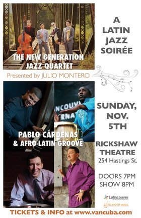 A LATIN JAZZ SOIRÉE: Pablo Cardenas & Afro-Latin Groove, The New Generation Jazz Quartet @ Rickshaw Theatre Nov 5 2017 - Feb 20th @ Rickshaw Theatre