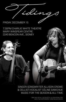 Tidings:: Allison Crowe, Céline Sawchuk @ The Mary Winspear Centre Dec 15 2017 - Nov 13th @ The Mary Winspear Centre