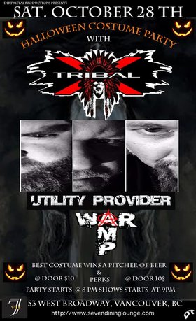 HALLOWEEN METAL MASCARAED: TRIBAL X, Utility Provider, War Amp  @ Seven Dining Lounge Oct 28 2017 - Nov 26th @ Seven Dining Lounge
