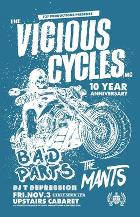 Vicious Cycles MC 10th Anniversary: Vicious Cycles MC, The Mants, Bad Parts, DJ T. Depression @ The Upstairs Cabaret Nov 3 2017 - Mar 31st @ The Upstairs Cabaret