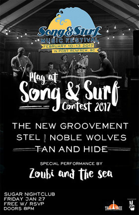 Play Song and Surf Contest: Zoubi and the Sea, Tan and Hide, The New Groovement, Noble Wolves, Stel @ Capital Ballroom Jan 27 2017 - Aug 6th @ Capital Ballroom