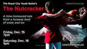 The Nutcracker @ Cowichan Performing Arts Centre Dec 15 2017 - Dec 14th @ Cowichan Performing Arts Centre