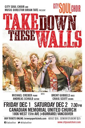Take Down These Walls: City Soul Choir, Andreas Schuld (on guitar), Brent Gubbels (on bass), Craig Scott (on drums), Michael Creber (on piano) @ Canadian Memorial United Church Dec 1 2017 - Oct 29th @ Canadian Memorial United Church