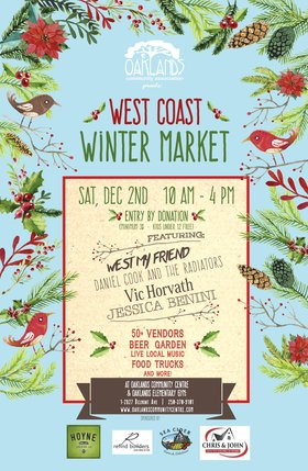 Oaklands West Coast Winter Market: West My Friend, Daniel Cook & The Radiators, Vic Horvath, Jessica Benini @ Oaklands Community Association Dec 2 2017 - Jan 25th @ Oaklands Community Association
