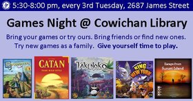 Games Night @ Cowichan Library @ Vancouver Island Regional Library (Cowichan Branch) May 15 2018 - Mar 25th @ Vancouver Island Regional Library (Cowichan Branch)