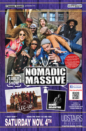 Nomadic Massive, The Leg-Up Program, Rebel Selector @ The Upstairs Cabaret Nov 4 2017 - May 19th @ The Upstairs Cabaret