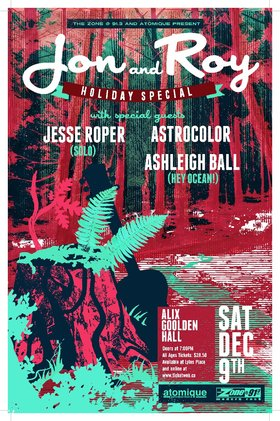 Jon and Roy, Jesse Roper, Astrocolor, Ashleigh Ball (Hey Ocean!) @ Alix Goolden Performance Hall Dec 9 2017 - Apr 16th @ Alix Goolden Performance Hall