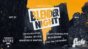 Blender Night: The Rolling  Capones , Signal Static, The Spliff Personalities, Miles Meechan, FRAEA THE BANSHEE @ Lucky Bar Sep 27 2017 - Aug 7th @ Lucky Bar