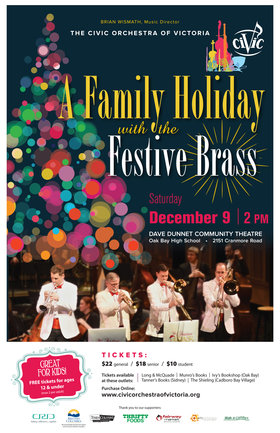 A Family Holiday with the Festive Brass: The Civic Orchestra of Victoria @ Dave Dunnet Community Theatre (Oak Bay High School) Dec 9 2017 - Feb 26th @ Dave Dunnet Community Theatre (Oak Bay High School)