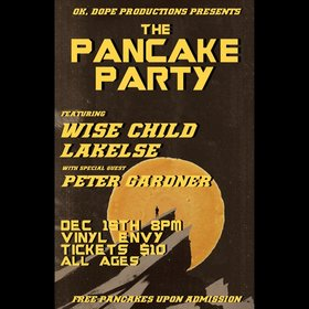 The Pancake Party: Peter Gardner, Lakelse, Wise Child @ Vinyl Envy Dec 15 2017 - Apr 14th @ Vinyl Envy