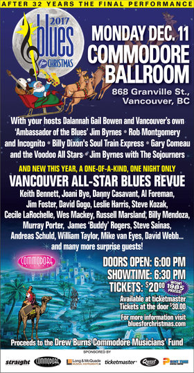 32nd and Final Blues for Christmas: Jim Byrnes and the Sojourners, Rob Montgomery and Incognito, Gary Comeau & The Voodoo Allstars, Billy Dixon's Soul Train Express, Blues All Star Revue @ The Commodore Ballroom Dec 11 2017 - Jun 18th @ The Commodore Ballroom