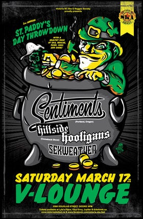 ST. PADDY'S DAY THROWDOWN featuring: The Sentiments, Hillside Hooligans, SEXWEATHER @ V-lounge Mar 17 2018 - Sep 18th @ V-lounge