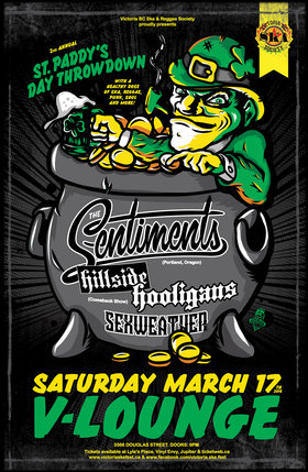 ST. PADDY'S DAY THROWDOWN featuring: The Sentiments, Hillside Hooligans, SEXWEATHER @ V-lounge Mar 17 2018 - May 29th @ V-lounge