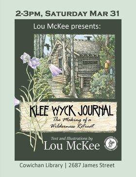 Klee Wyck Journal: The Making of a Wilderness Retreat @ Vancouver Island Regional Library (Cowichan Branch) Mar 31 2018 - Mar 19th @ Vancouver Island Regional Library (Cowichan Branch)
