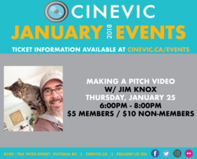 Making a Pitch Video w/ Jim Knox @ CineVic Society Of Independent Filmmakers Jan 25 2018 - Oct 19th @ CineVic Society Of Independent Filmmakers