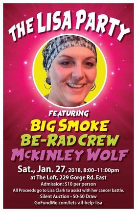 The Lisa Party: Big Smoke Band (Classic rock at its best), Be-Rad Crew (AC/DC tribut), McKinley Wolf (Victoria's favourite blues band) @ The Loft (Victoria) Jan 27 2018 - Dec 11th @ The Loft (Victoria)
