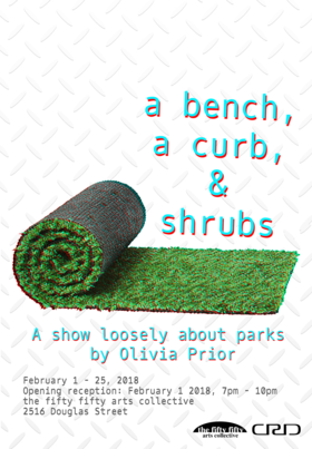 a bench, a curb, & shrubs: Olivia Prior @ the fifty fifty arts collective Feb 1 2018 - Jun 25th @ the fifty fifty arts collective
