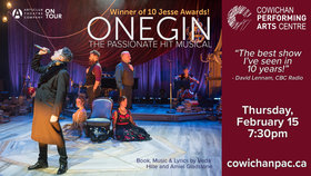 ONEGIN - Arts Club Theatre on Tour @ Cowichan Performing Arts Centre Feb 15 2018 - Feb 18th @ Cowichan Performing Arts Centre