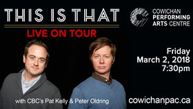 CBC's This is That @ Cowichan Performing Arts Centre Mar 2 2018 - Feb 18th @ Cowichan Performing Arts Centre