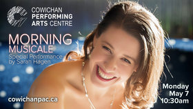 Morning Musicale - Season Finale with Sarah Hagen: Sarah Hagen @ Cowichan Performing Arts Centre May 7 2018 - Mar 25th @ Cowichan Performing Arts Centre