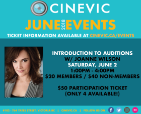 Introduction to Auditions w/ Joanne Wilson @ CineVic Society Of Independent Filmmakers Jun 2 2018 - Dec 15th @ CineVic Society Of Independent Filmmakers