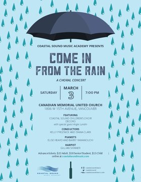 Come in From the Rain Choral Concert: Coastal Sound Music Academy @ Canadian Memorial United Church Mar 3 2018 - Oct 29th @ Canadian Memorial United Church