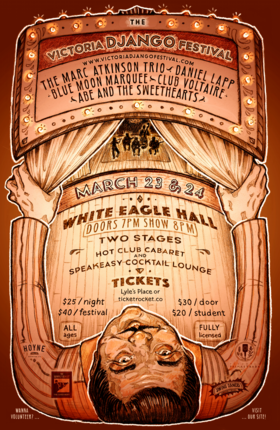 The Victoria Django Society: Marc Atkinson Trio, Daniel Lapp, Blue Moon Marquee, Abe & The Sweethearts, Club Voltaire, adam dobres, Richard Moody, Oliver Swain @ White Eagle Polish Hall Mar 23 2018 - Feb 21st @ White Eagle Polish Hall