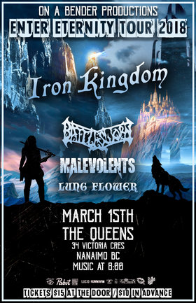Iron Kingdom, Battlesworn, Malevolents, Lungflower @ The Queens Mar 15 2018 - Apr 1st @ The Queens