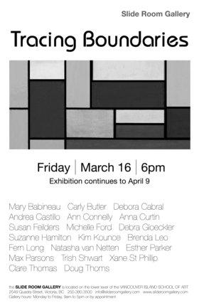 Tracing Boundaries: Mary Babineau, Carly Butler, Debora Cabral, Andrea Castillo, Ann Connelly, Anna Curtin , Susan Feilders, Michelle Ford, Debra Gloeckler, Suzanne Hamilton, Kim Kounce, Brenda Leo, Fern Long, Natasha Van Netten, Esther Parker, Max Parsons, Max Parsons, Trish Shwart, Xane St Phillip, Clare Thomas, Doug Thoms @ Slide Room Gallery Mar 19 2018 - Jan 16th @ Slide Room Gallery