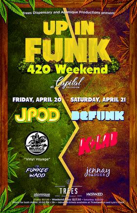 Up In Funk 420 Weekend: JPOD, Murge, The Funkee Wadd @ Capital Ballroom Apr 20 2018 - Oct 17th @ Capital Ballroom