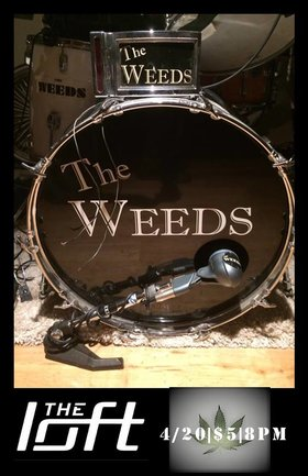 The WEEDS @ The Loft (Victoria) Apr 20 2018 - Jan 22nd @ The Loft (Victoria)