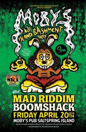 MOBY'S 4/20 ISLAND BASHMENT (Salt Spring Island): MAD RIDDIM, Boomshack, Gisto @ Moby's Marine Pub Apr 20 2018 - Sep 26th @ Moby's Marine Pub