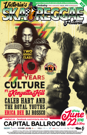 Culture's 40th Anniversary of TWO SEVENS CLASH @ Victoria Ska & Reggae Fest XIX: Culture feat. Kenyatta Hill, Caleb Hart & The Royal Youths, Erica Dee, DJ Rossco  @ Capital Ballroom Jun 22 2018 - Feb 16th @ Capital Ballroom