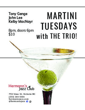 Martini Tuesdays with THE TRIO!: Tony Genge John Lee Kelby MacNayr @ Hermann's Jazz Club May 15 2018 - Oct 18th @ Hermann's Jazz Club