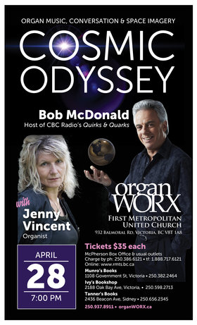 Cosmic Odyssey: Bob McDonald, CBC - Quirks and Quarks Radio Show Host, Jenny Vincent, Acclaimed Canadian organist @ First Metropolitan United Church Apr 28 2018 - Apr 20th @ First Metropolitan United Church