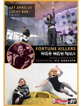 Fortune Killers / Hush Hush Noise Double Album Release! - Special guest Vic Horvath: Fortune Killers, Hush Hush Noise, Vic Horvath @ Lucky Bar Apr 21 2018 - May 28th @ Lucky Bar