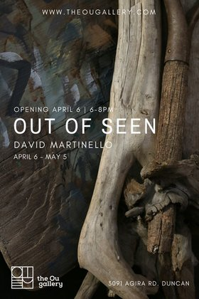 Out of Seen: David Martinello @ The Ou Gallery Apr 6 2018 - Mar 19th @ The Ou Gallery