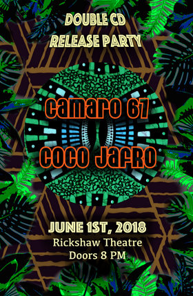 Double CD Release Party fr: Coco Jafro, Camaro 67 @ Rickshaw Theatre Jun 1 2018 - Feb 20th @ Rickshaw Theatre