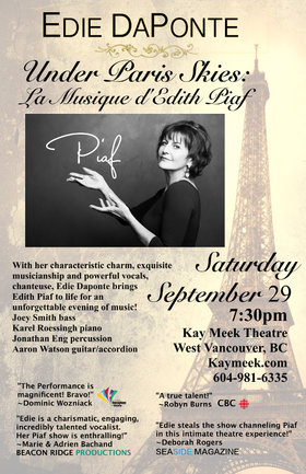 Under Paris Skies: La Musique d'Edith Piaf: Edie DaPonte, Karel Roessingh, Joey Smith, Jonathan Eng, Aaron Watson @ Kay Meek Centre Sep 29 2018 - Dec 5th @ Kay Meek Centre