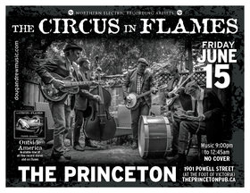 Circus In Flames @ Princeton Pub Jun 15 2018 - Aug 21st @ Princeton Pub